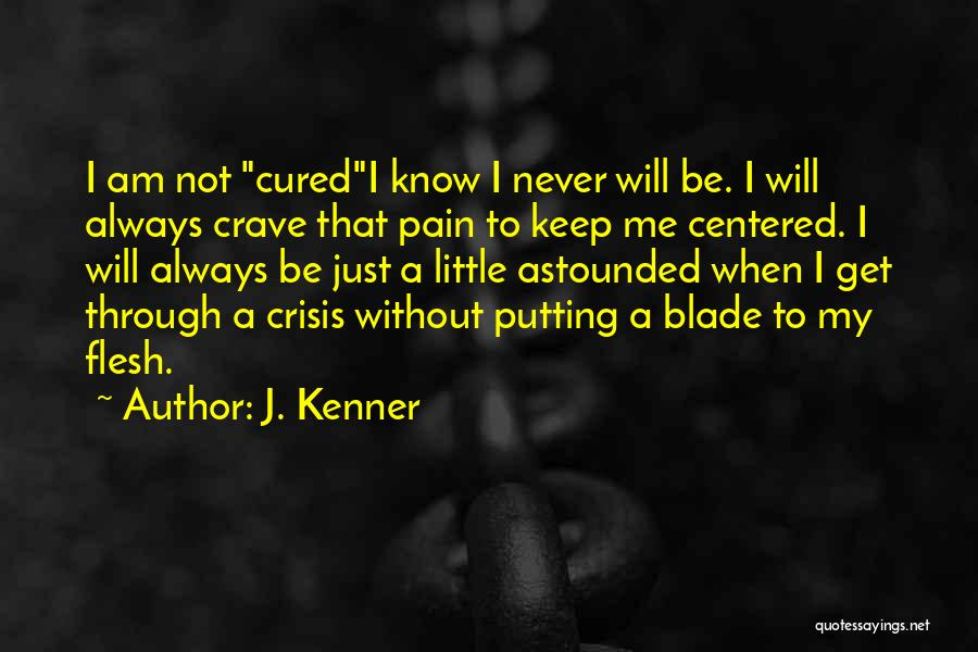 Mutilation Quotes By J. Kenner