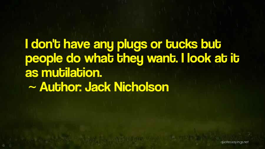 Mutilation Quotes By Jack Nicholson