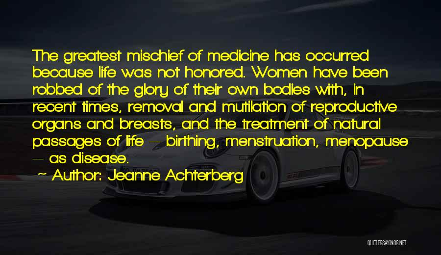 Mutilation Quotes By Jeanne Achterberg