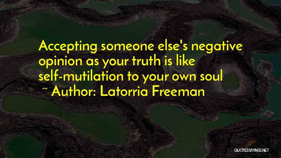 Mutilation Quotes By Latorria Freeman