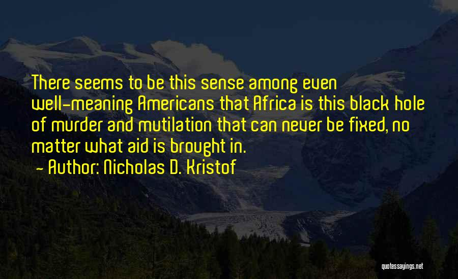 Mutilation Quotes By Nicholas D. Kristof