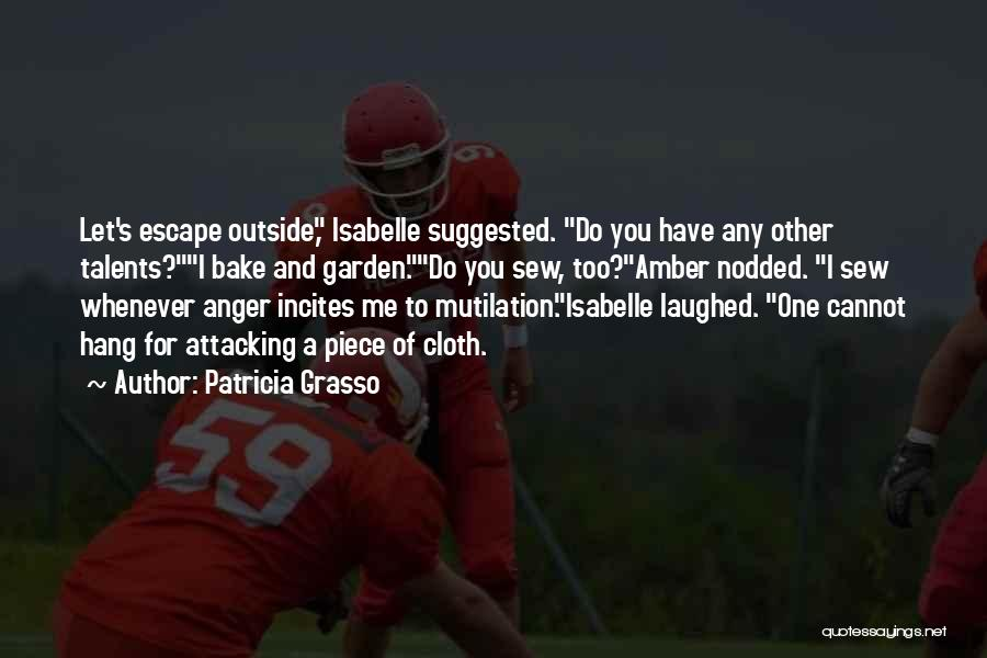 Mutilation Quotes By Patricia Grasso