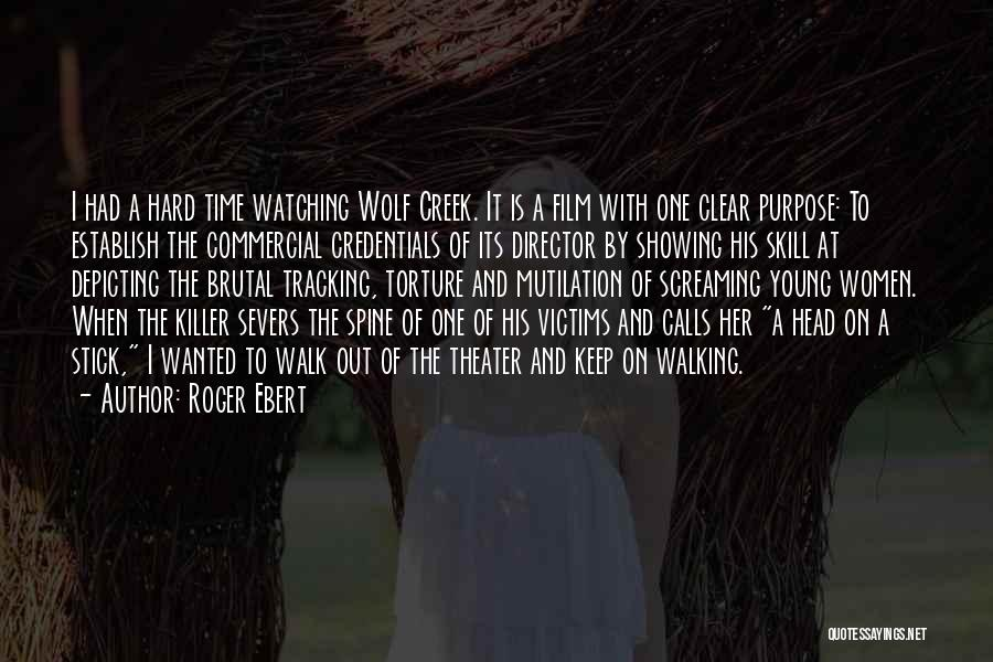 Mutilation Quotes By Roger Ebert
