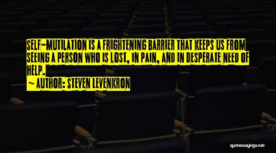 Mutilation Quotes By Steven Levenkron