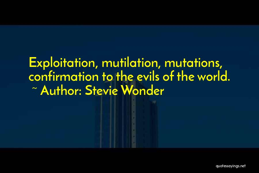Mutilation Quotes By Stevie Wonder
