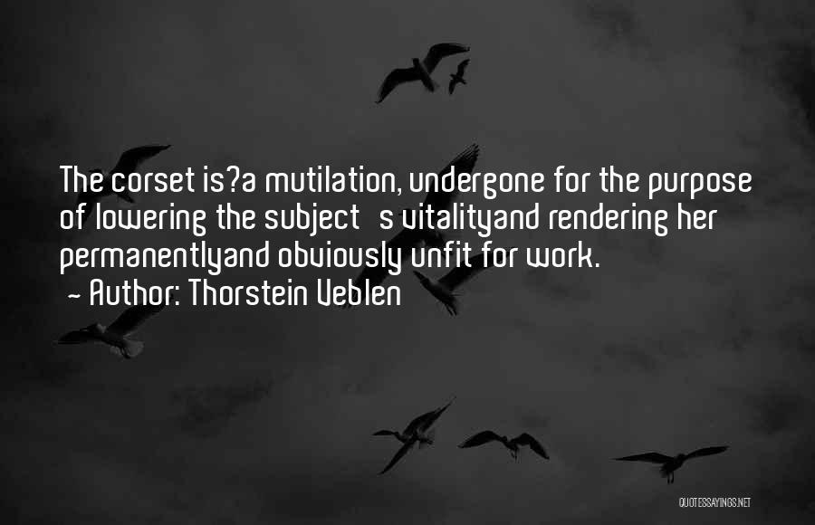 Mutilation Quotes By Thorstein Veblen