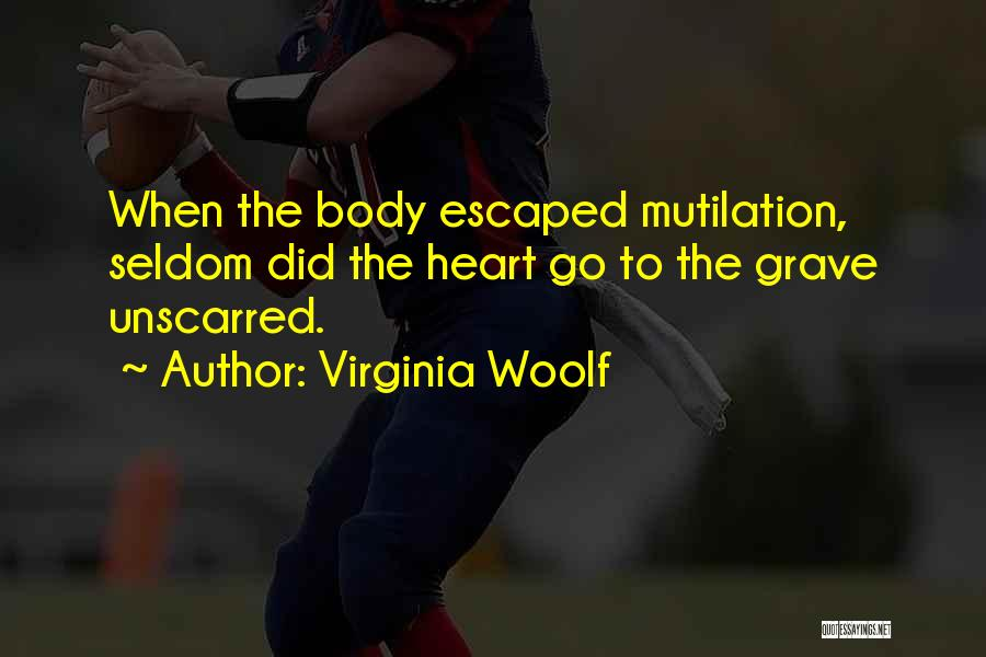 Mutilation Quotes By Virginia Woolf