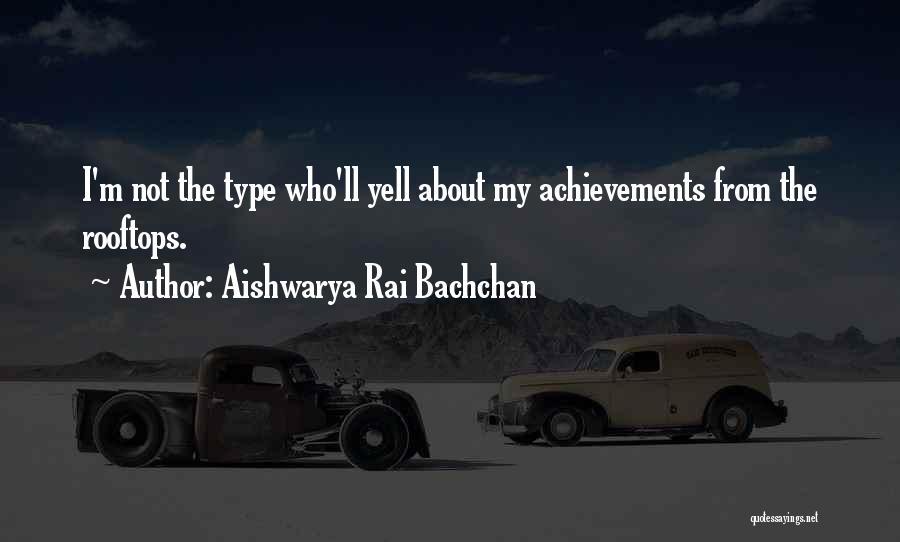 My Achievements Quotes By Aishwarya Rai Bachchan