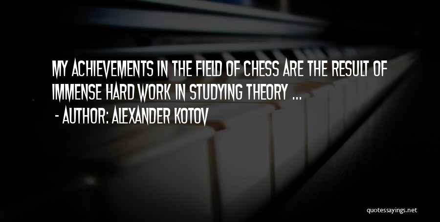 My Achievements Quotes By Alexander Kotov