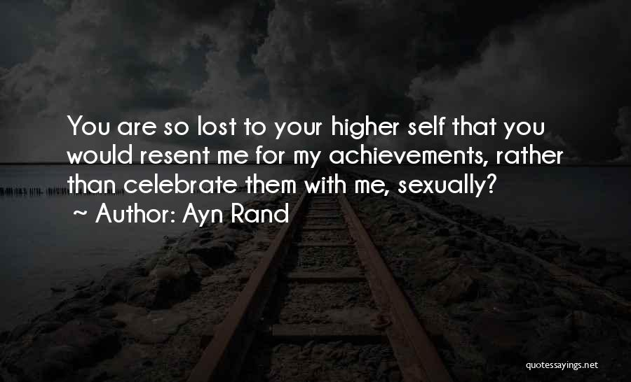 My Achievements Quotes By Ayn Rand