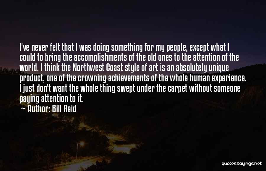 My Achievements Quotes By Bill Reid