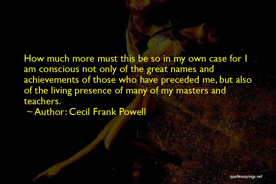 My Achievements Quotes By Cecil Frank Powell