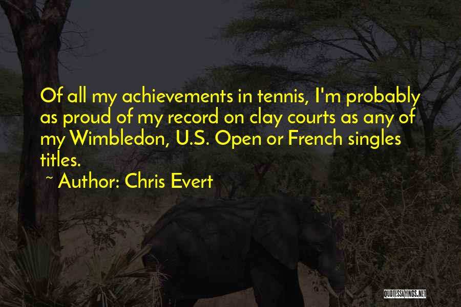 My Achievements Quotes By Chris Evert