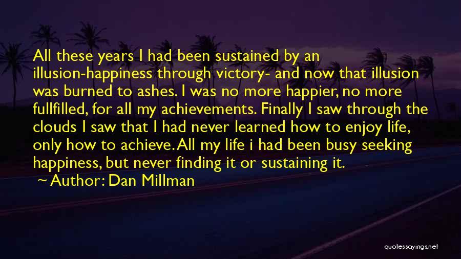 My Achievements Quotes By Dan Millman