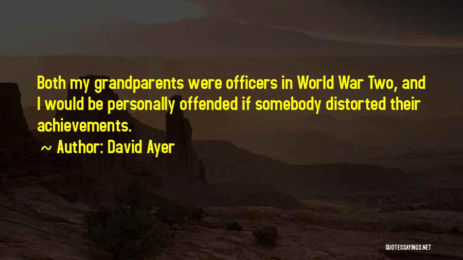 My Achievements Quotes By David Ayer