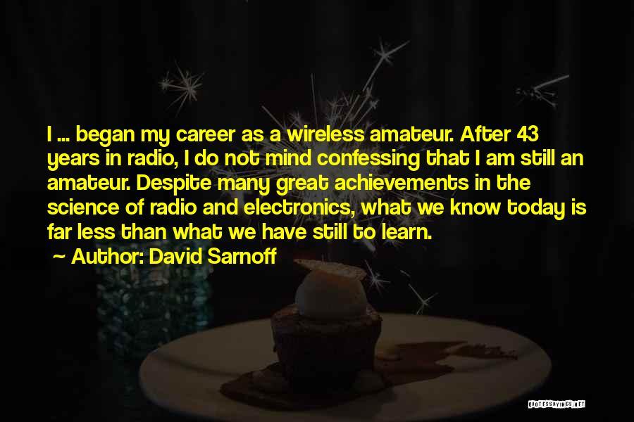 My Achievements Quotes By David Sarnoff