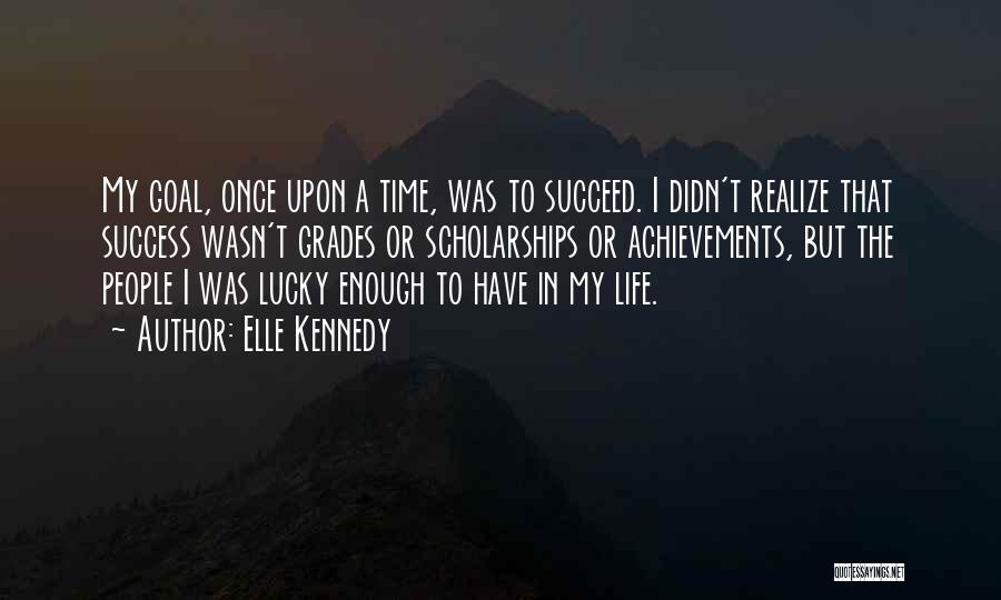 My Achievements Quotes By Elle Kennedy