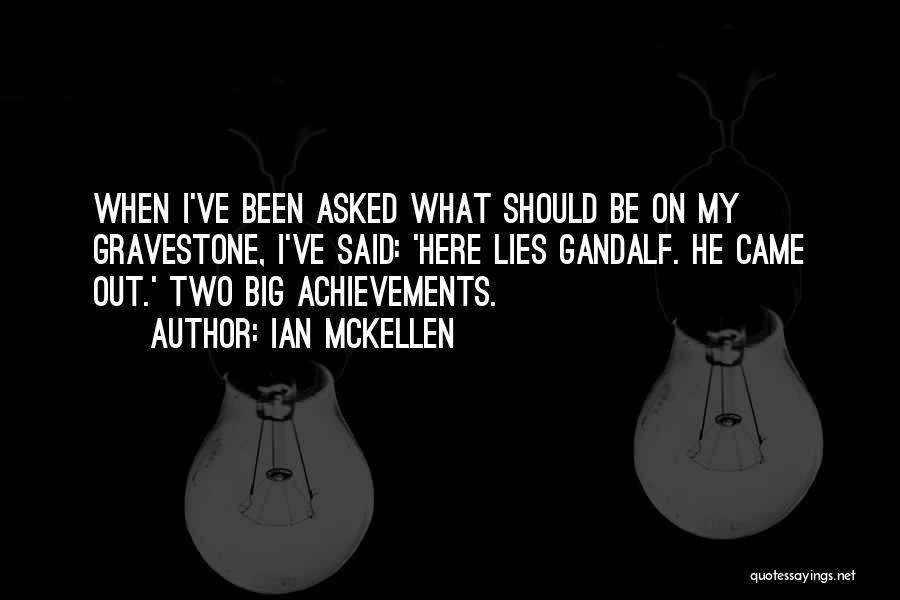 My Achievements Quotes By Ian McKellen