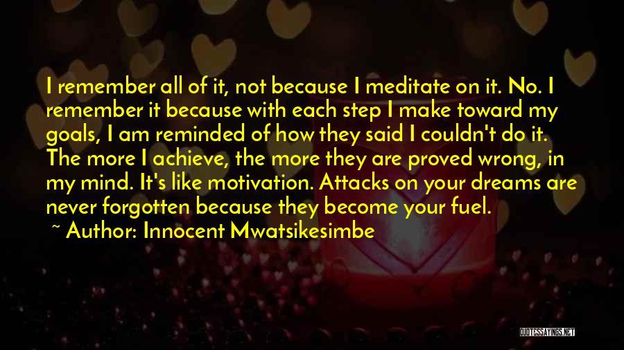 My Achievements Quotes By Innocent Mwatsikesimbe