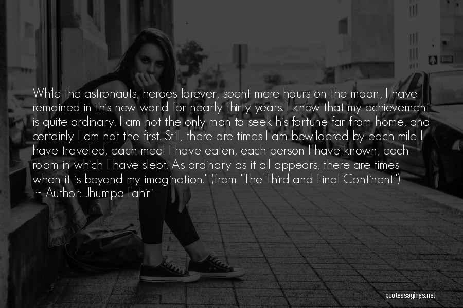 My Achievements Quotes By Jhumpa Lahiri