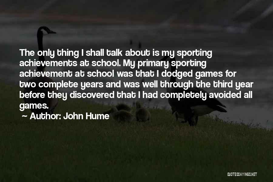 My Achievements Quotes By John Hume
