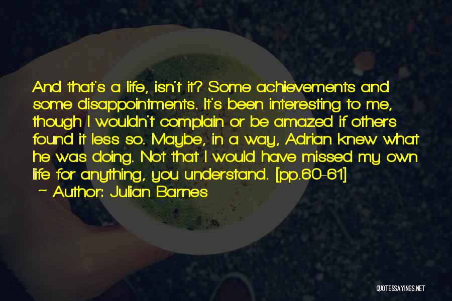 My Achievements Quotes By Julian Barnes
