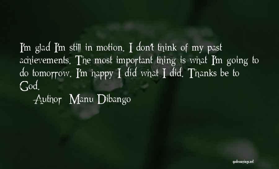 My Achievements Quotes By Manu Dibango