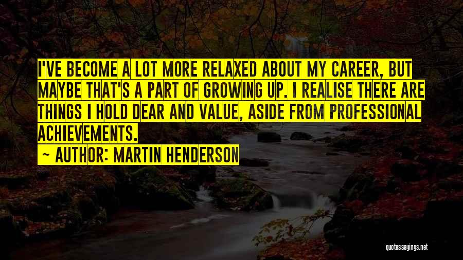 My Achievements Quotes By Martin Henderson