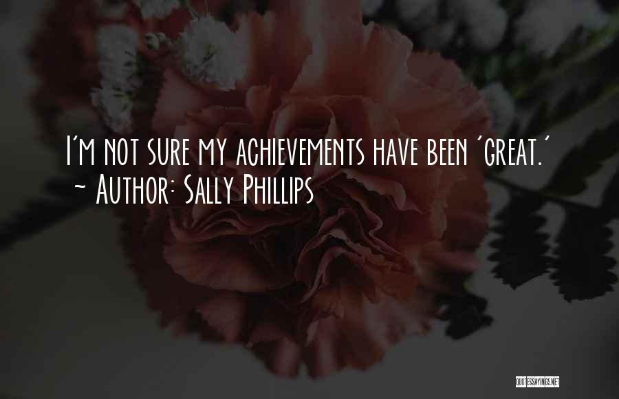 My Achievements Quotes By Sally Phillips