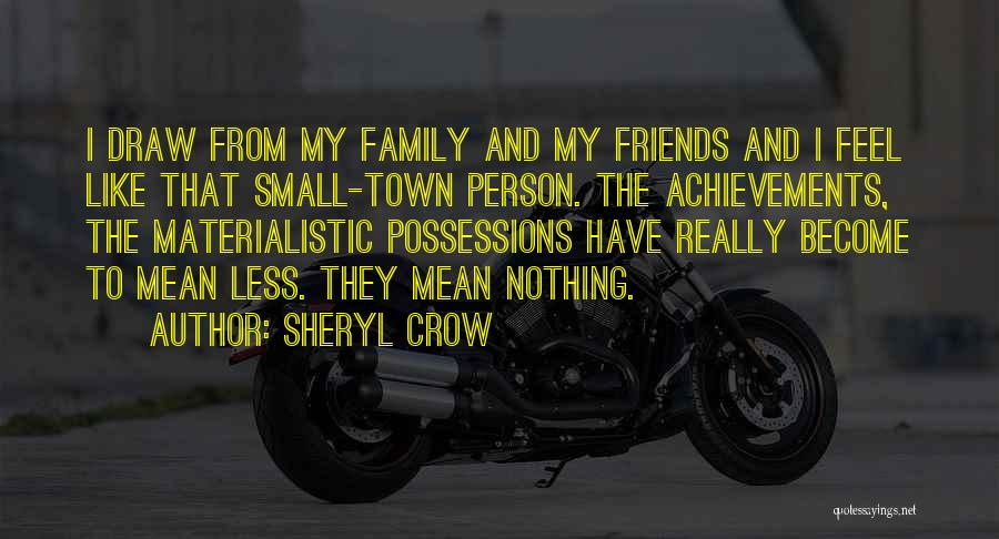 My Achievements Quotes By Sheryl Crow