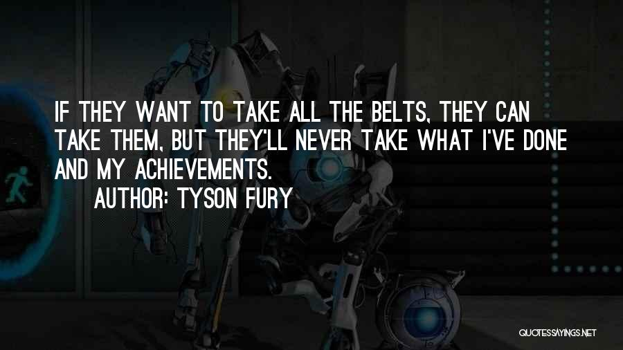 My Achievements Quotes By Tyson Fury