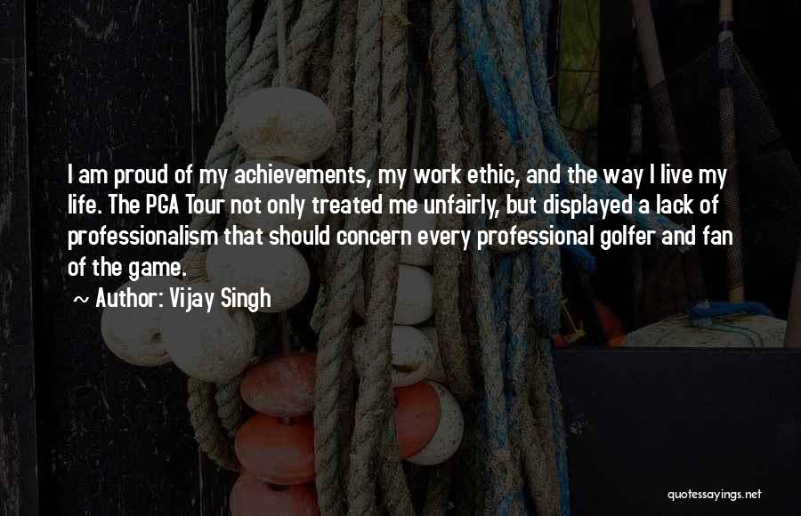 My Achievements Quotes By Vijay Singh
