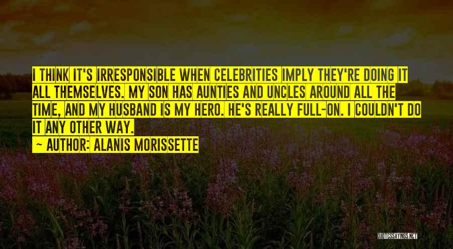 My Aunties Quotes By Alanis Morissette