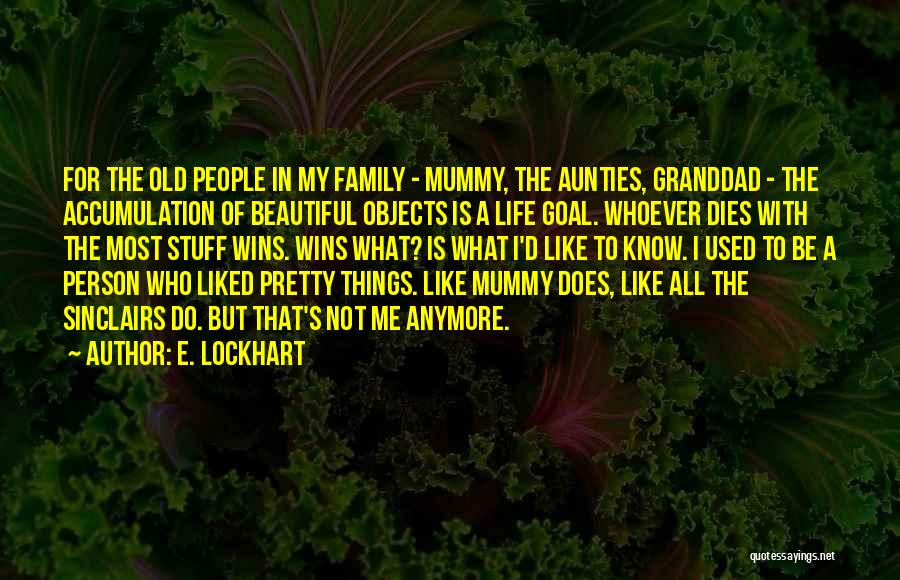 My Aunties Quotes By E. Lockhart