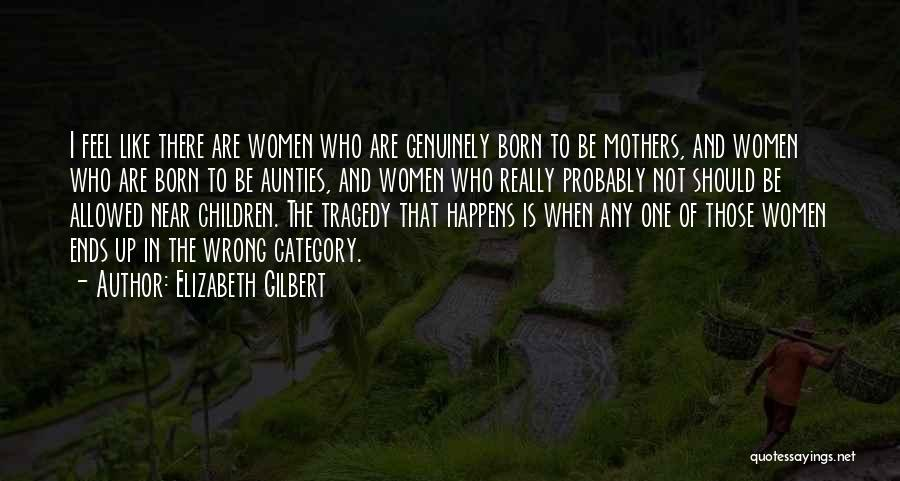 My Aunties Quotes By Elizabeth Gilbert