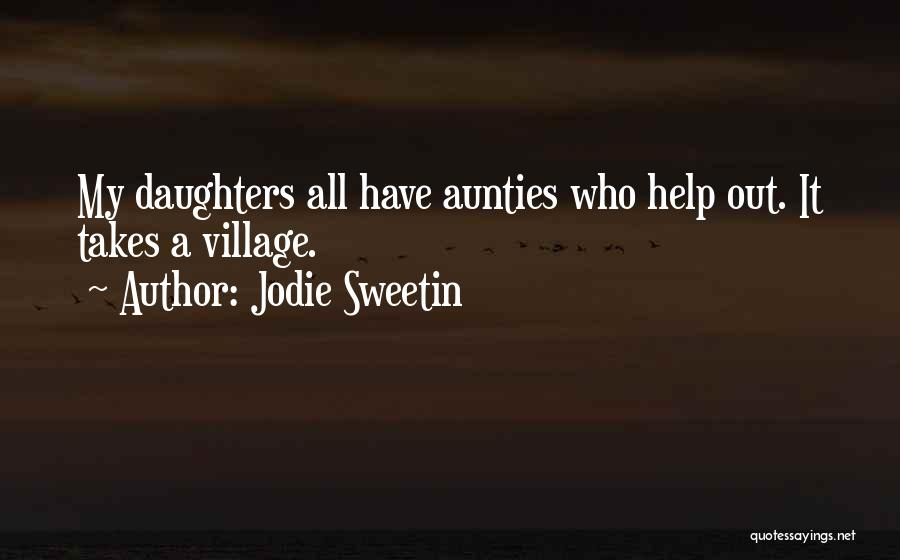 My Aunties Quotes By Jodie Sweetin