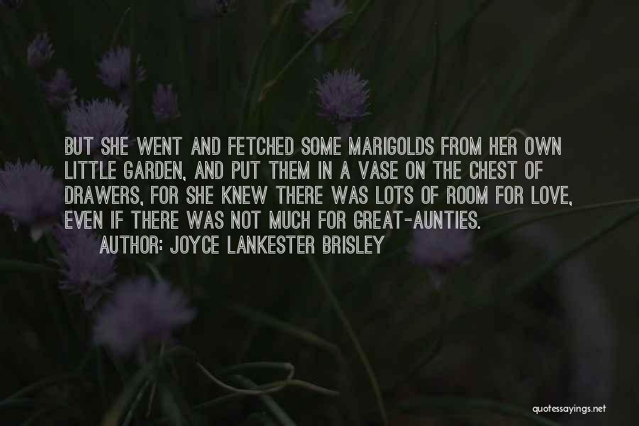 My Aunties Quotes By Joyce Lankester Brisley