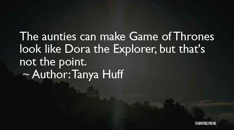 My Aunties Quotes By Tanya Huff