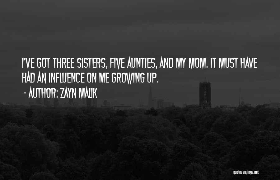 My Aunties Quotes By Zayn Malik