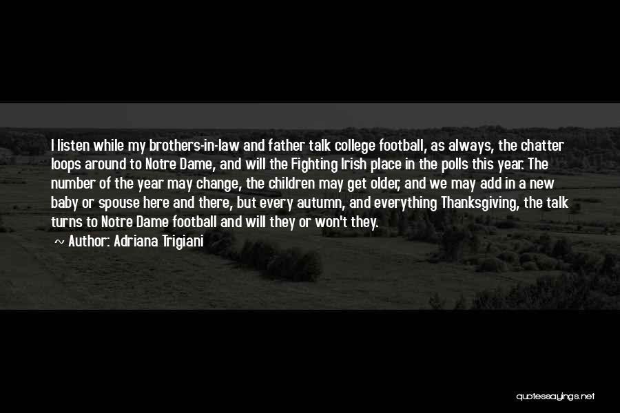 My Baby Father Quotes By Adriana Trigiani
