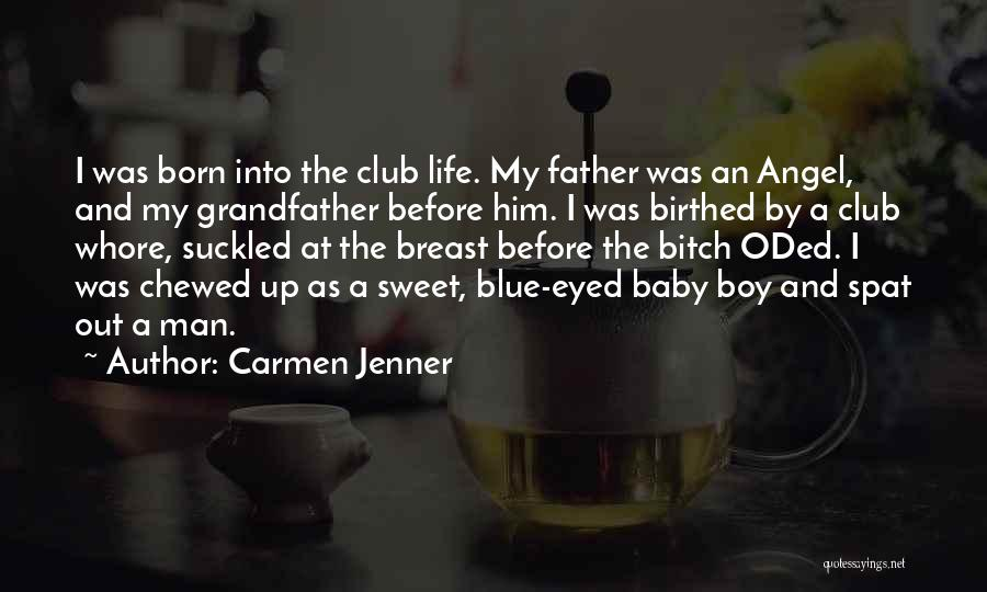 My Baby Father Quotes By Carmen Jenner