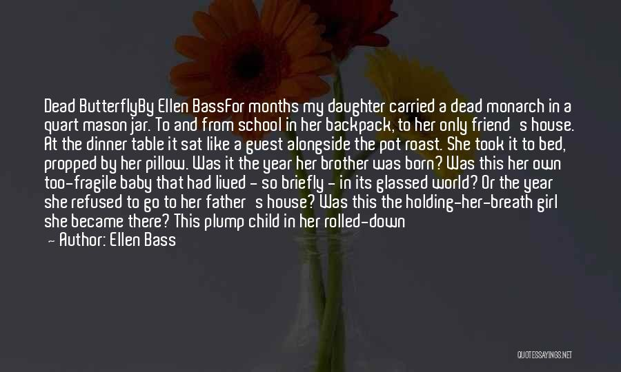 My Baby Father Quotes By Ellen Bass