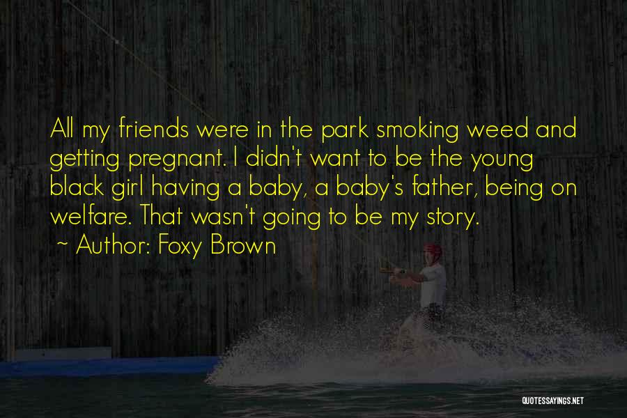 My Baby Father Quotes By Foxy Brown