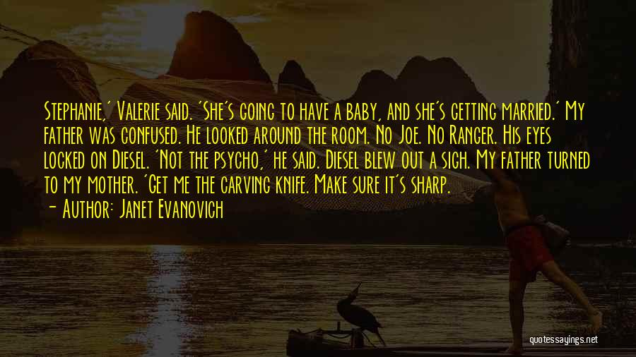 My Baby Father Quotes By Janet Evanovich
