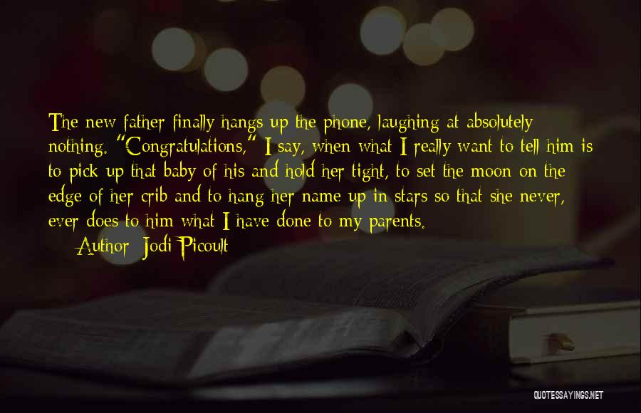 My Baby Father Quotes By Jodi Picoult