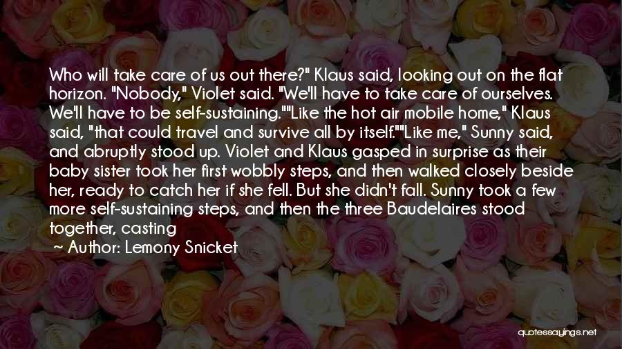 My Baby First Steps Quotes By Lemony Snicket