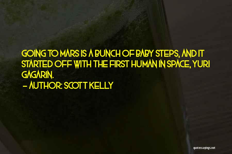 My Baby First Steps Quotes By Scott Kelly