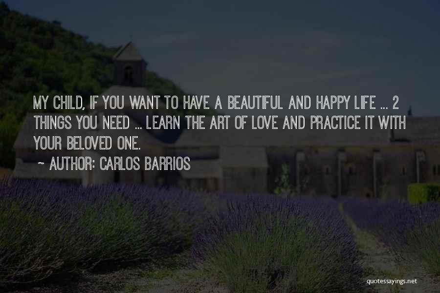 My Beautiful Child Quotes By Carlos Barrios