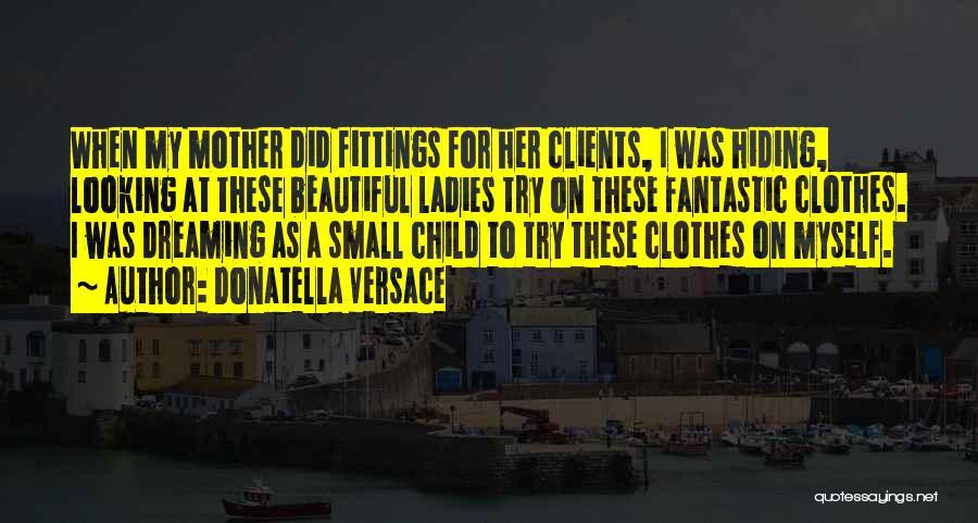 My Beautiful Child Quotes By Donatella Versace