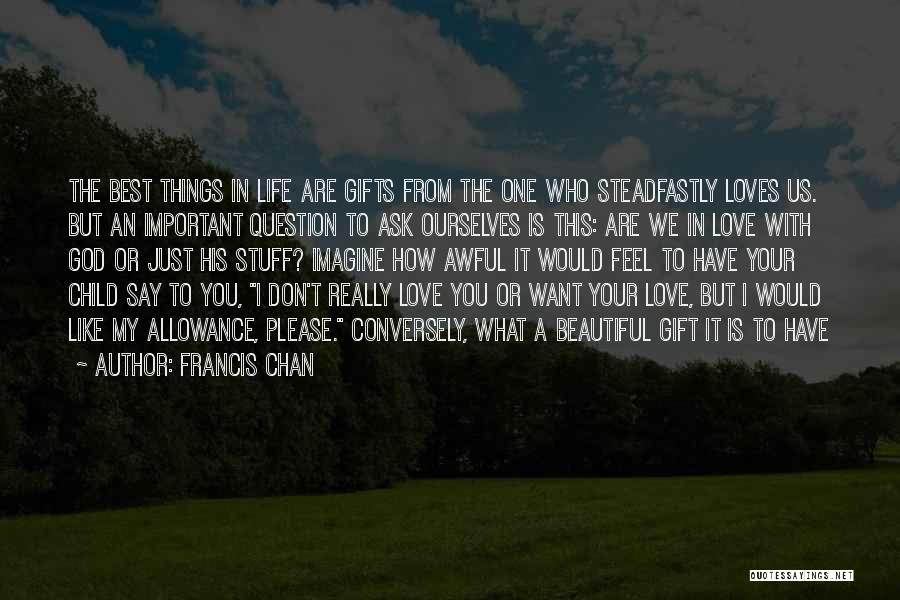 My Beautiful Child Quotes By Francis Chan